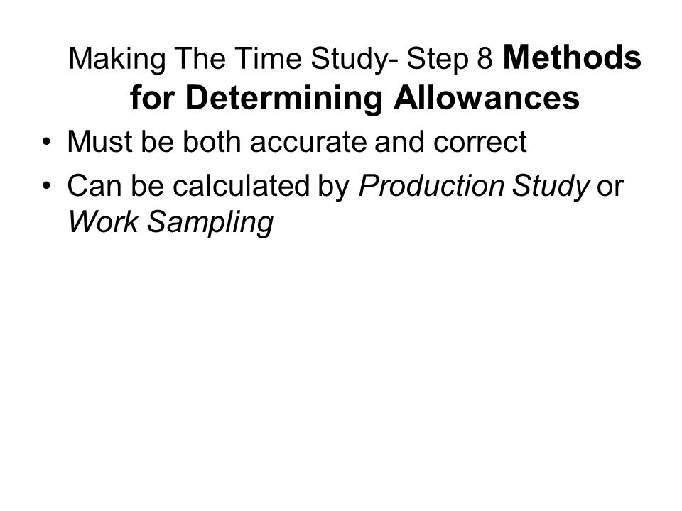 Making The Time Study- Step 8 Methods for Determining Allowances