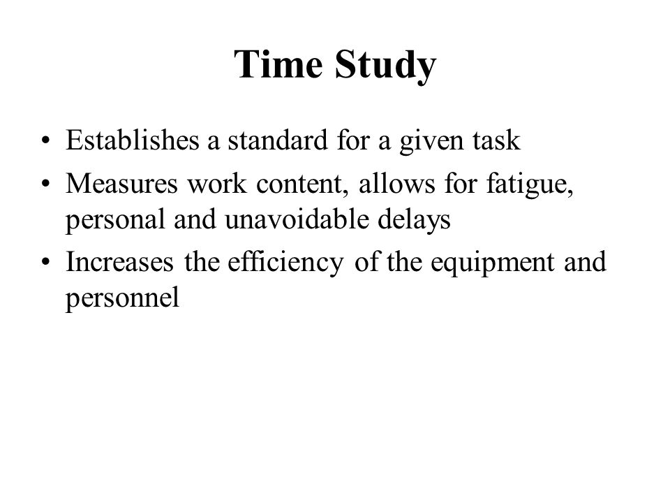 Time Study Establishes a standard for a given task