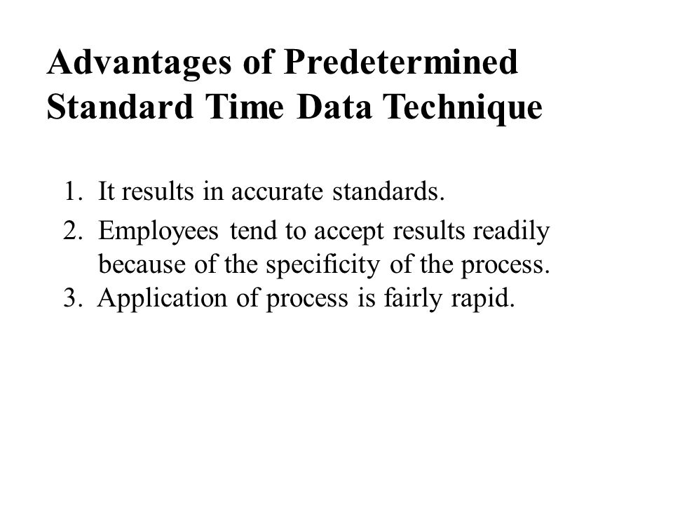 Advantages of Predetermined Standard Time Data Technique