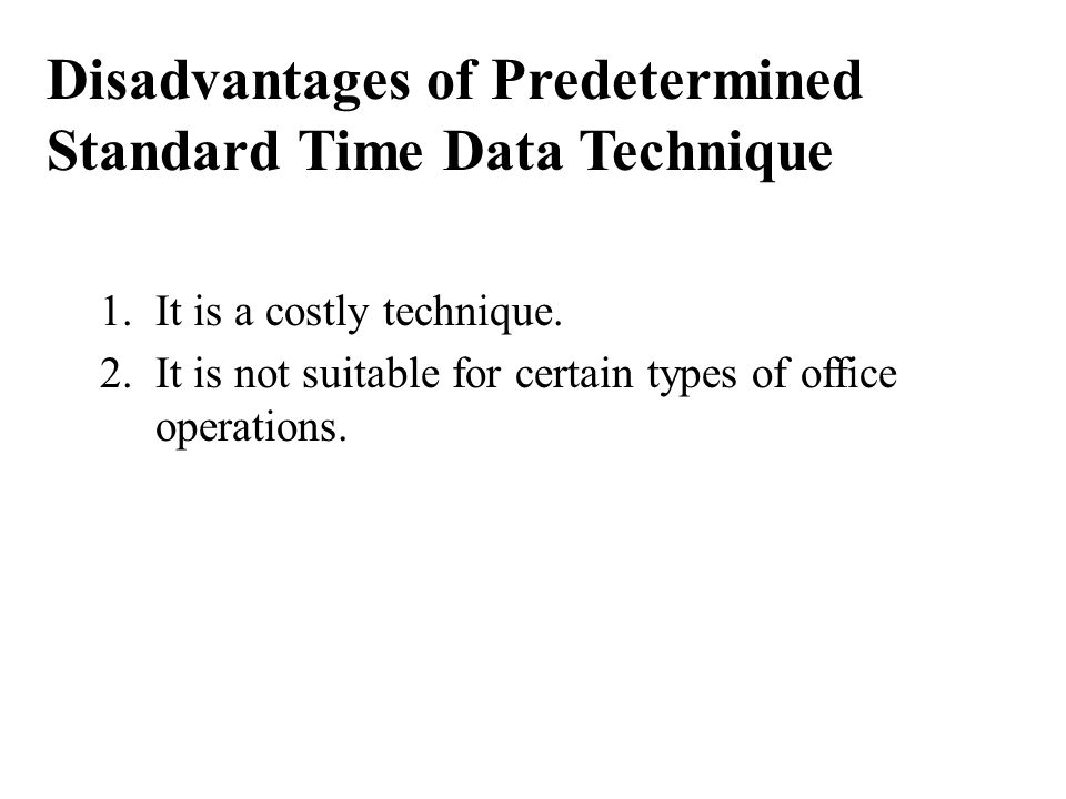 Disadvantages of Predetermined Standard Time Data Technique