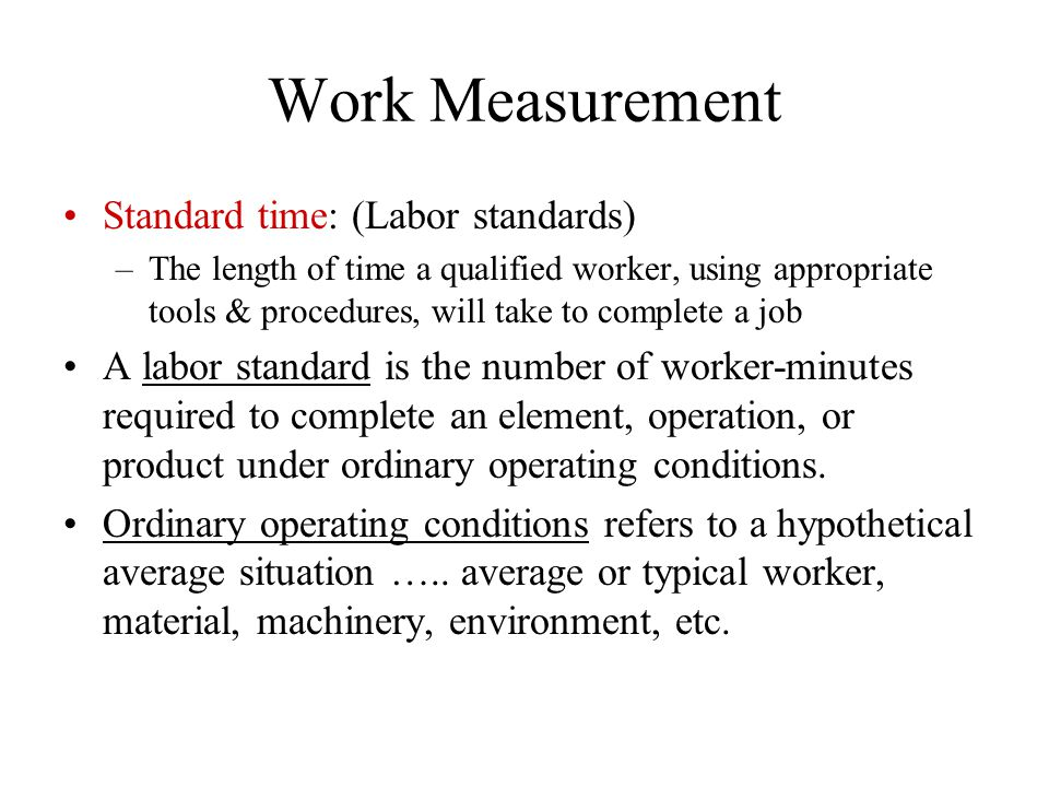 Work Measurement Standard time: (Labor standards)