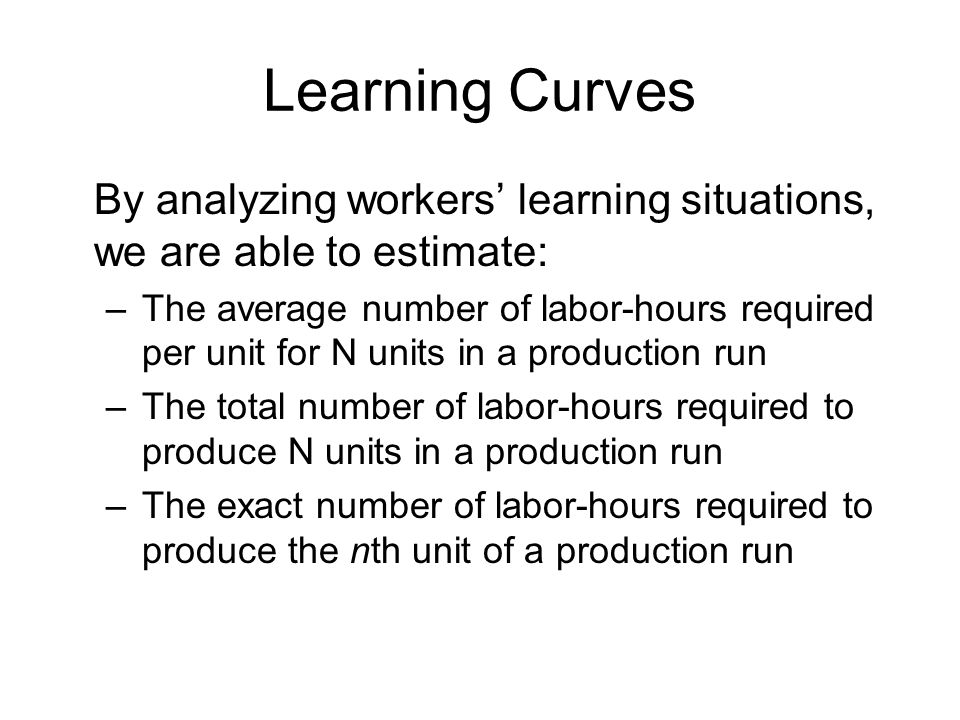 Learning Curves By analyzing workers' learning situations, we are able to estimate: