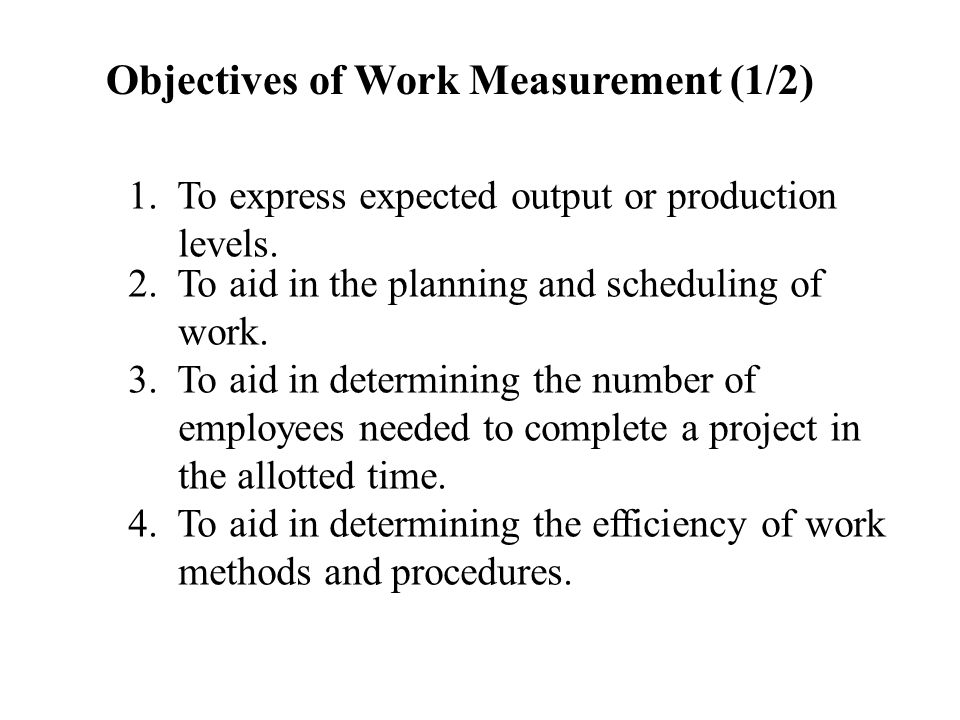 Objectives of Work Measurement (1/2)