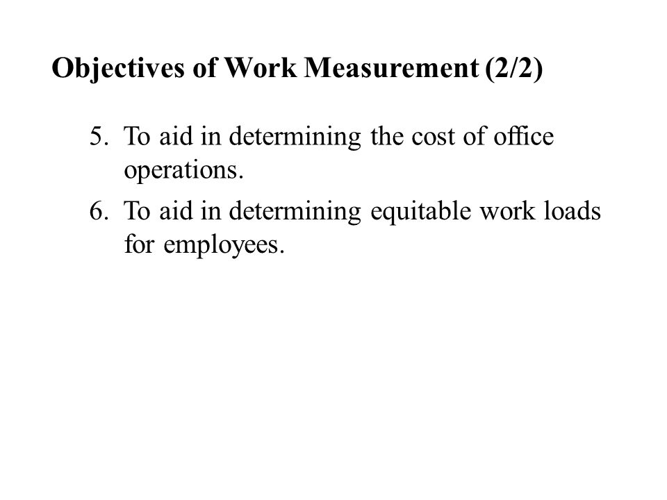 Objectives of Work Measurement (2/2)