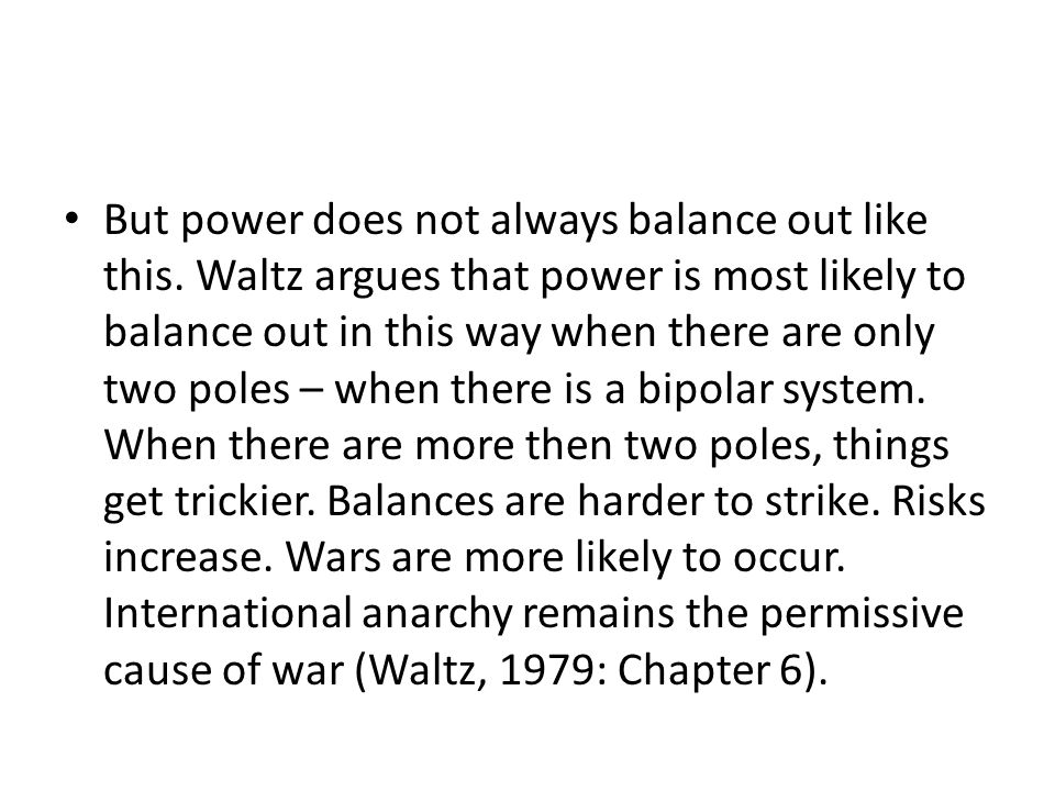 But power does not always balance out like this