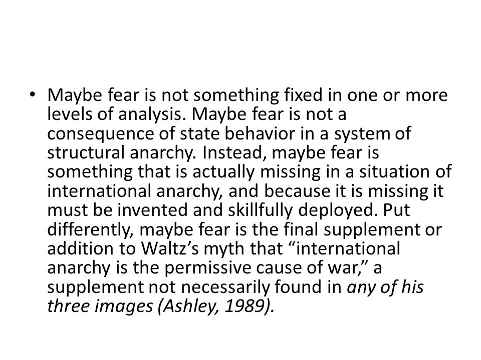 Maybe fear is not something fixed in one or more levels of analysis