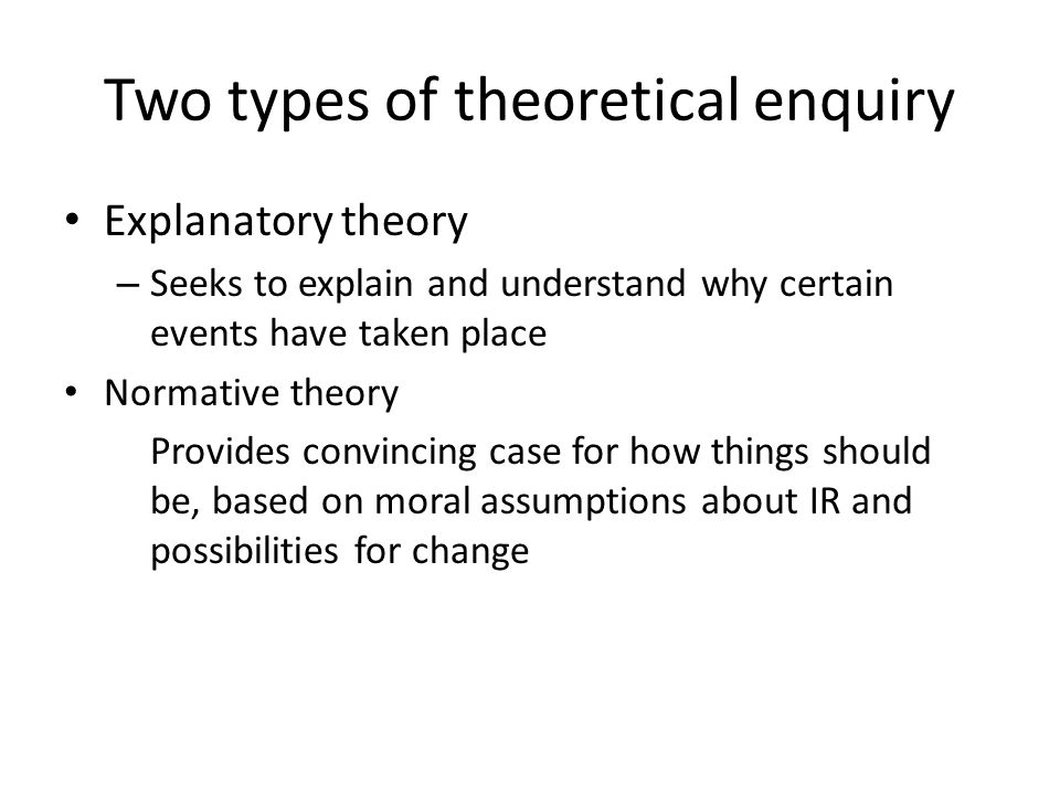 Two types of theoretical enquiry