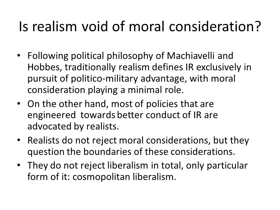 Is realism void of moral consideration