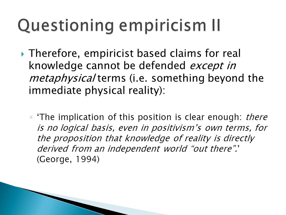 Questioning empiricism II
