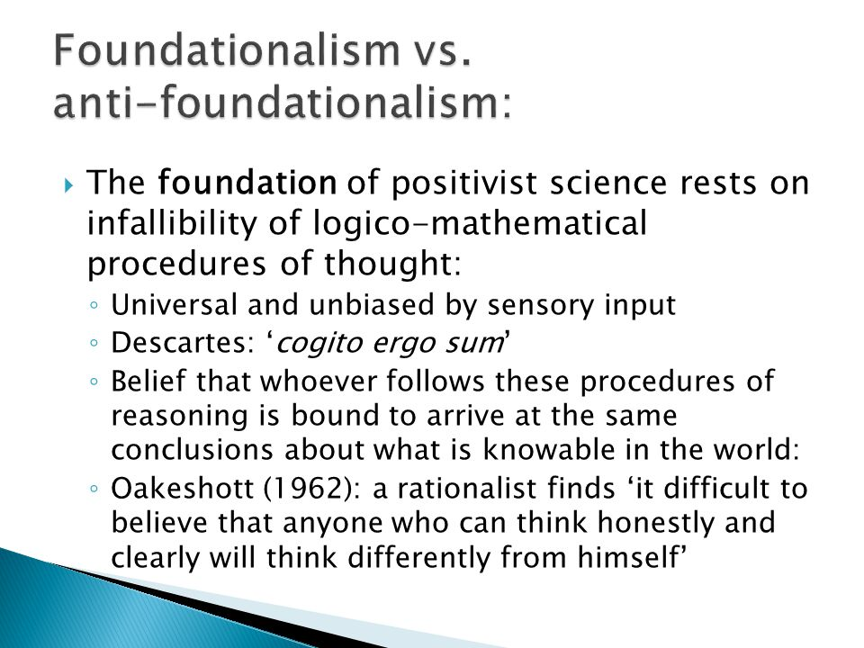 Foundationalism vs. anti-foundationalism: