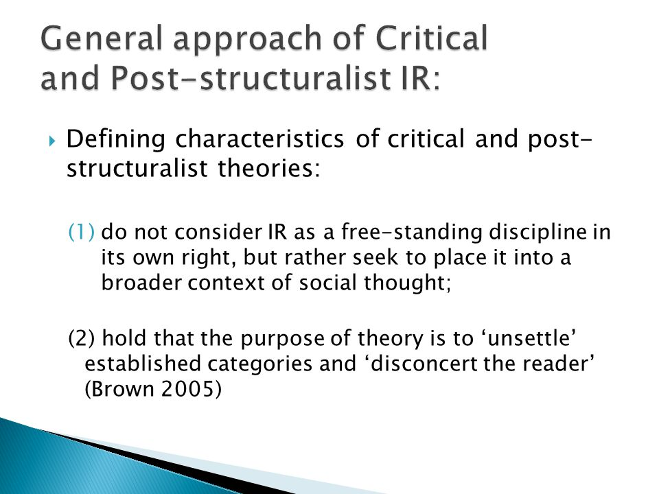 General approach of Critical and Post-structuralist IR: