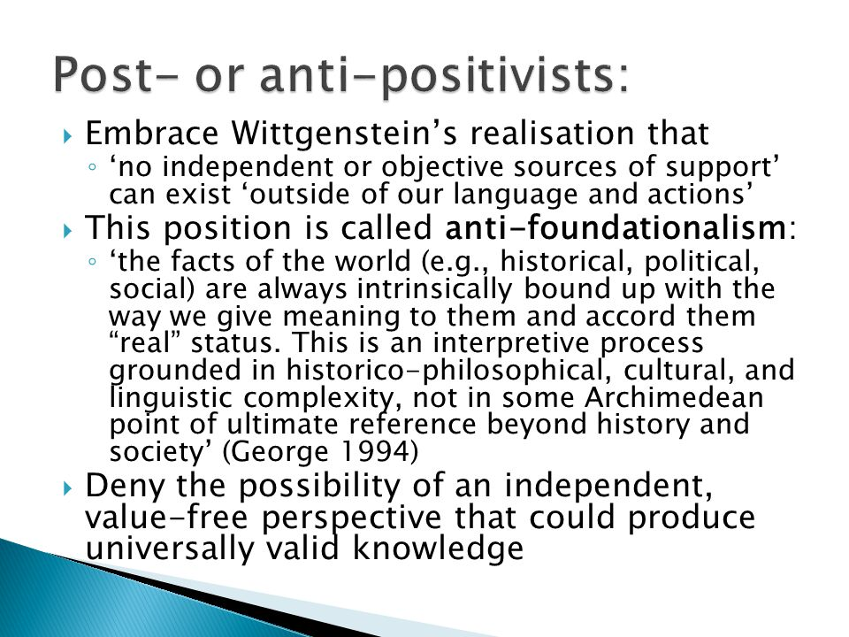 Post- or anti-positivists: