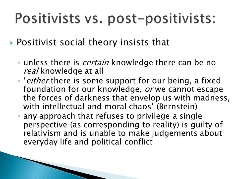 Positivists vs. post-positivists: