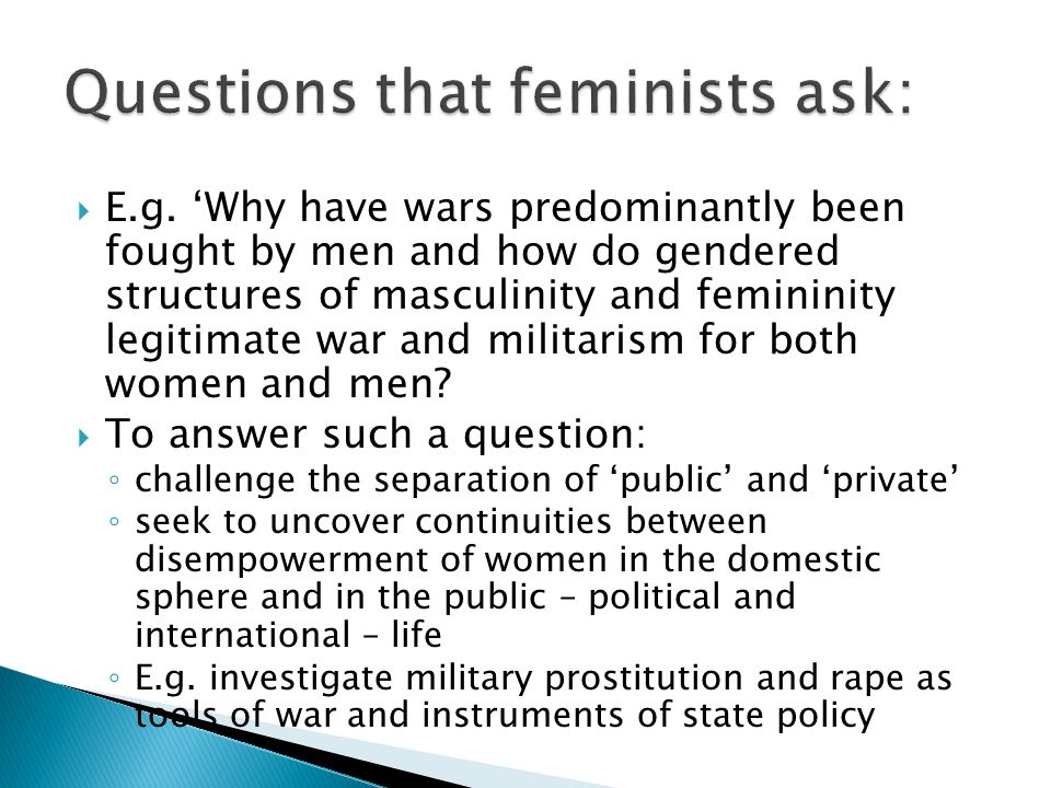 Questions that feminists ask: