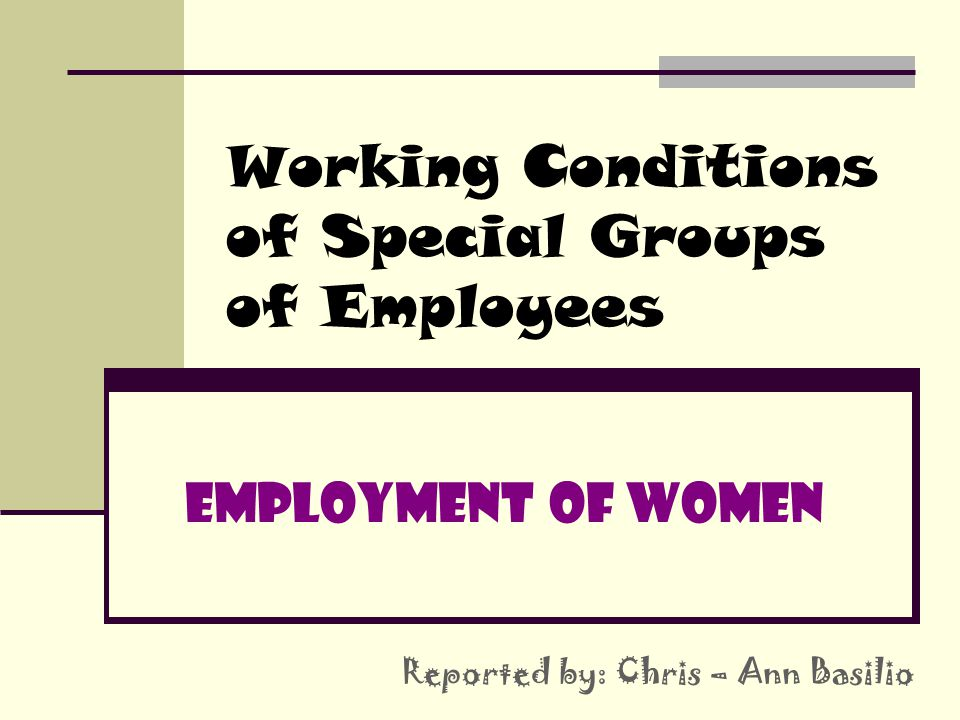 Working Conditions of Special Groups of Employees