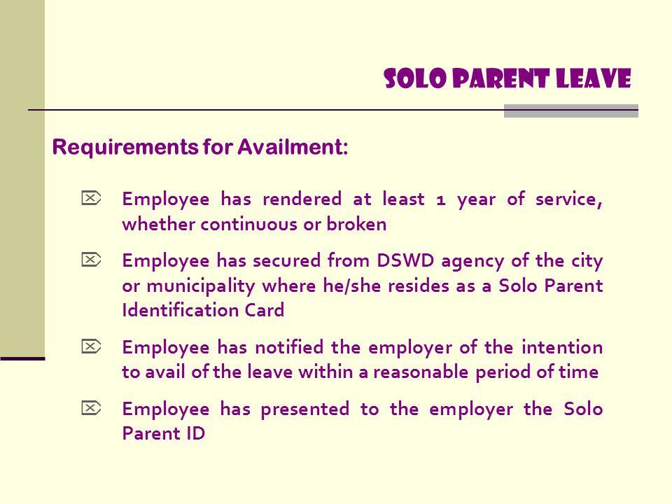 Solo parent leave Requirements for Availment: