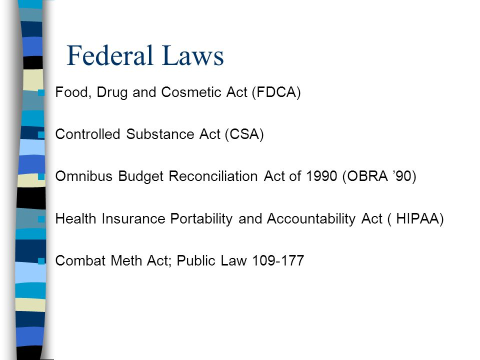Federal Laws Food, Drug and Cosmetic Act (FDCA)