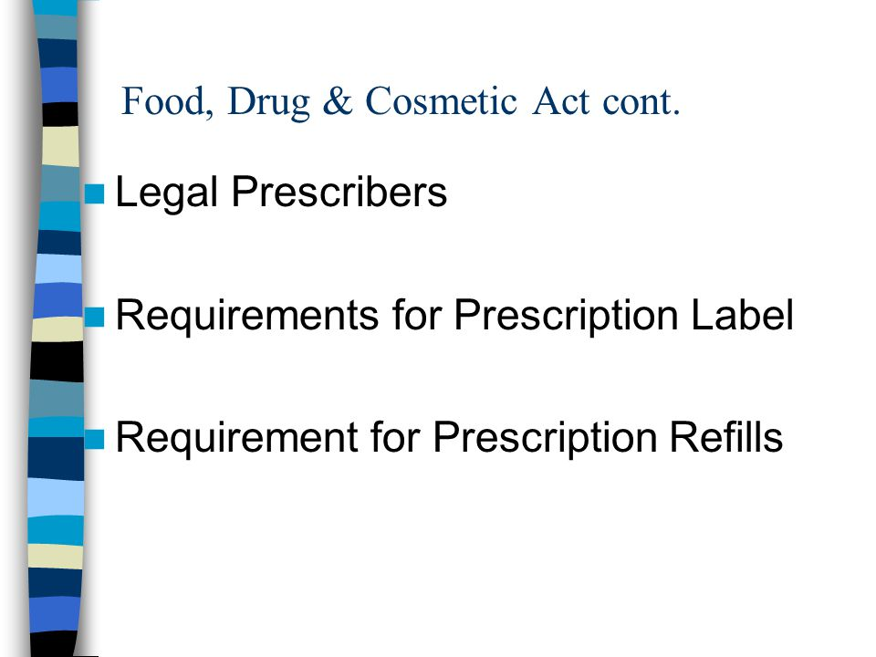 Food, Drug & Cosmetic Act cont.