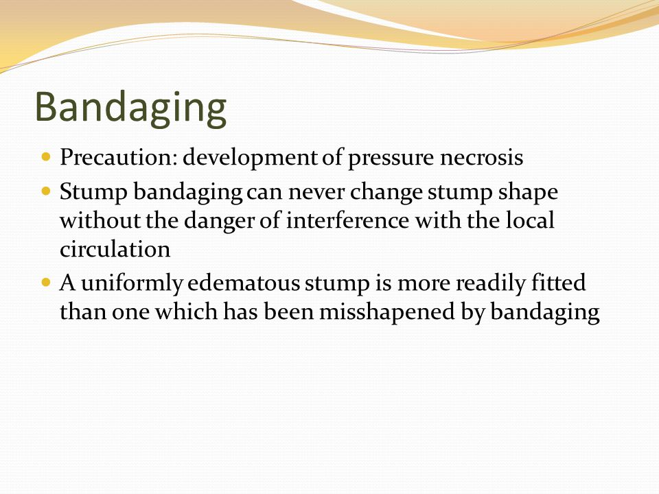 Bandaging Precaution: development of pressure necrosis