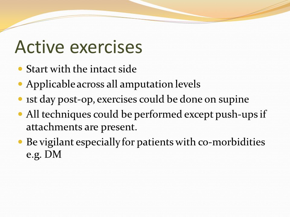 Active exercises Start with the intact side