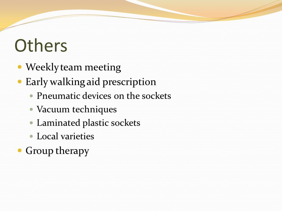 Others Weekly team meeting Early walking aid prescription