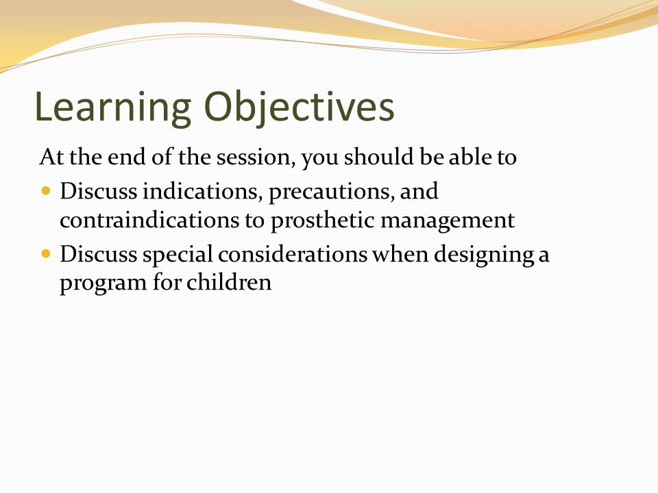 Learning Objectives At the end of the session, you should be able to