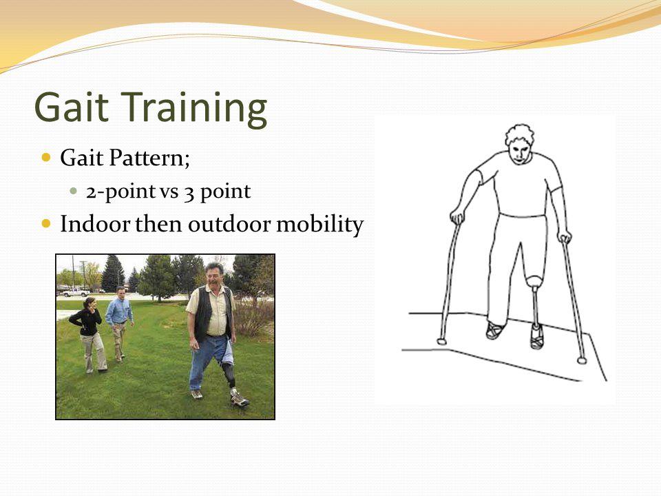 Gait Training Gait Pattern; Indoor then outdoor mobility