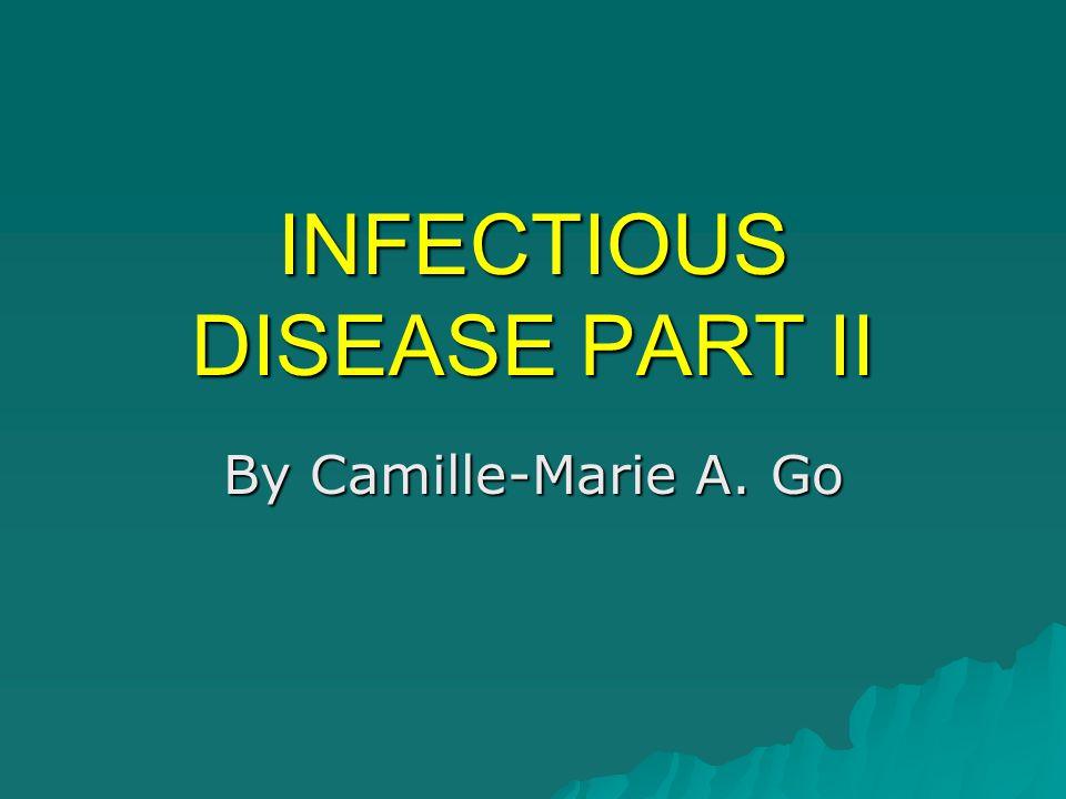 INFECTIOUS DISEASE PART II