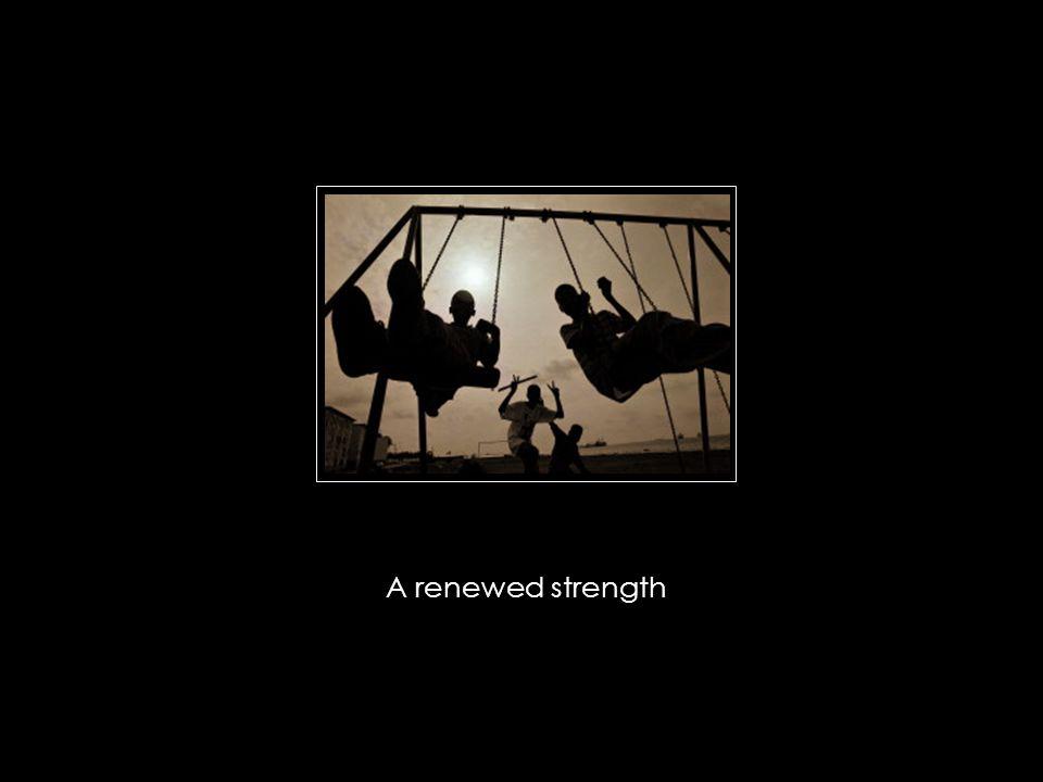 A renewed strength