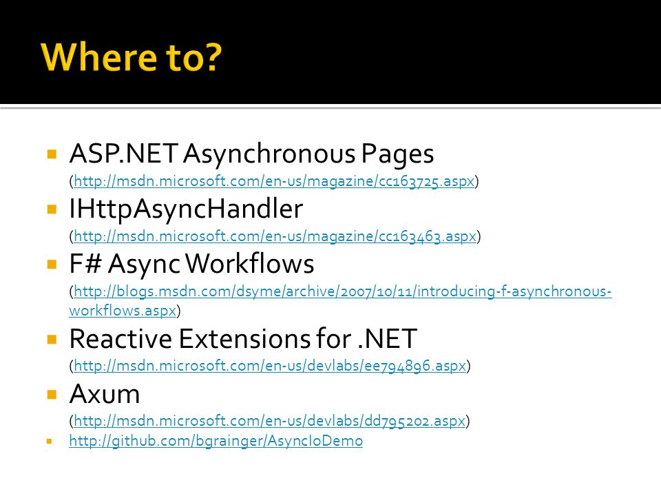 Where to ASP.NET Asynchronous Pages (http://msdn.microsoft.com/en-us/magazine/cc163725.aspx)