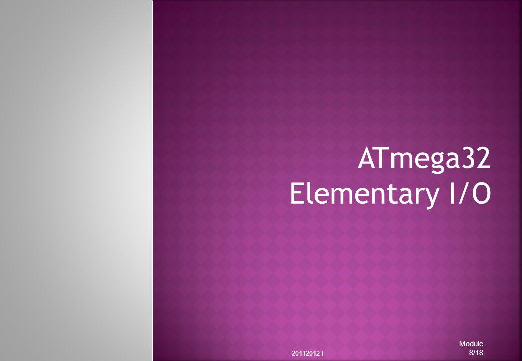 ATmega32 Elementary I/O 20112012-I