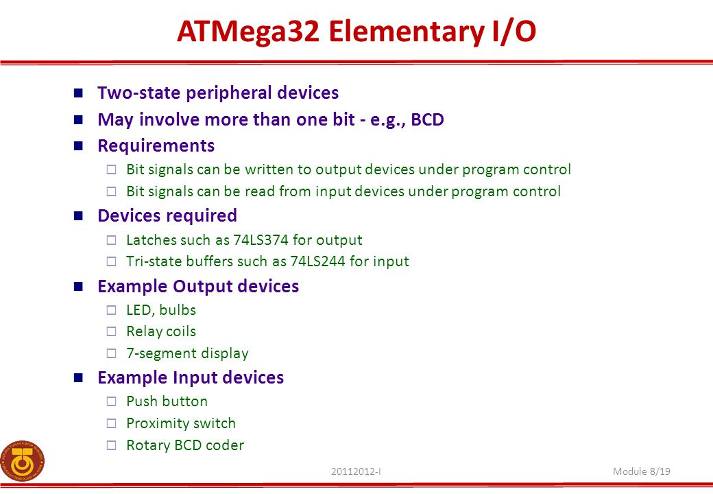 ATMega32 Elementary I/O Two-state peripheral devices