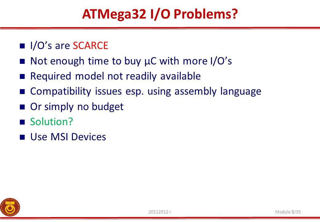 ATMega32 I/O Problems I/O's are SCARCE