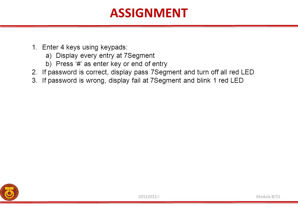 ASSIGNMENT Enter 4 keys using keypads: Display every entry at 7Segment