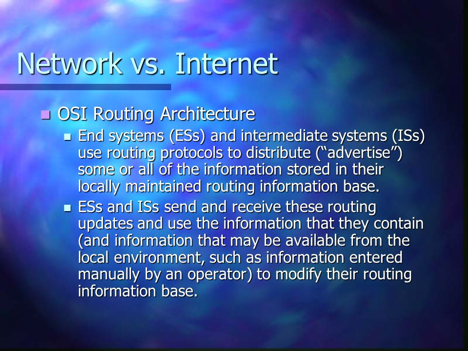 Network vs. Internet OSI Routing Architecture