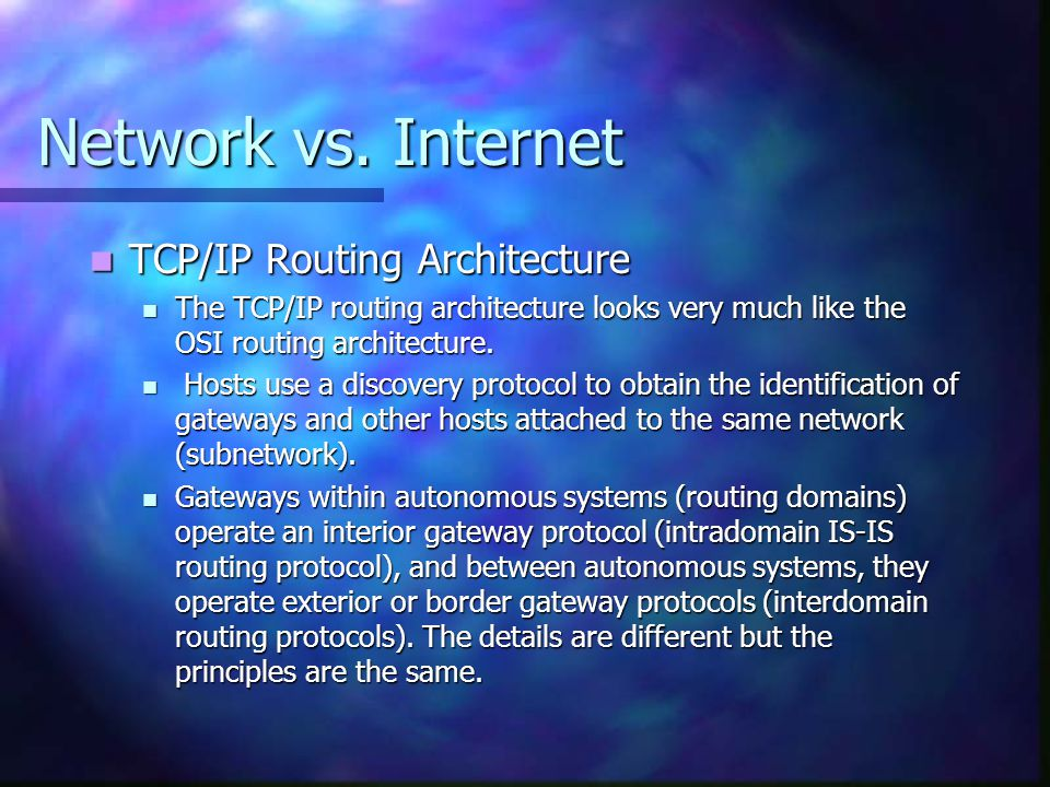Network vs. Internet TCP/IP Routing Architecture
