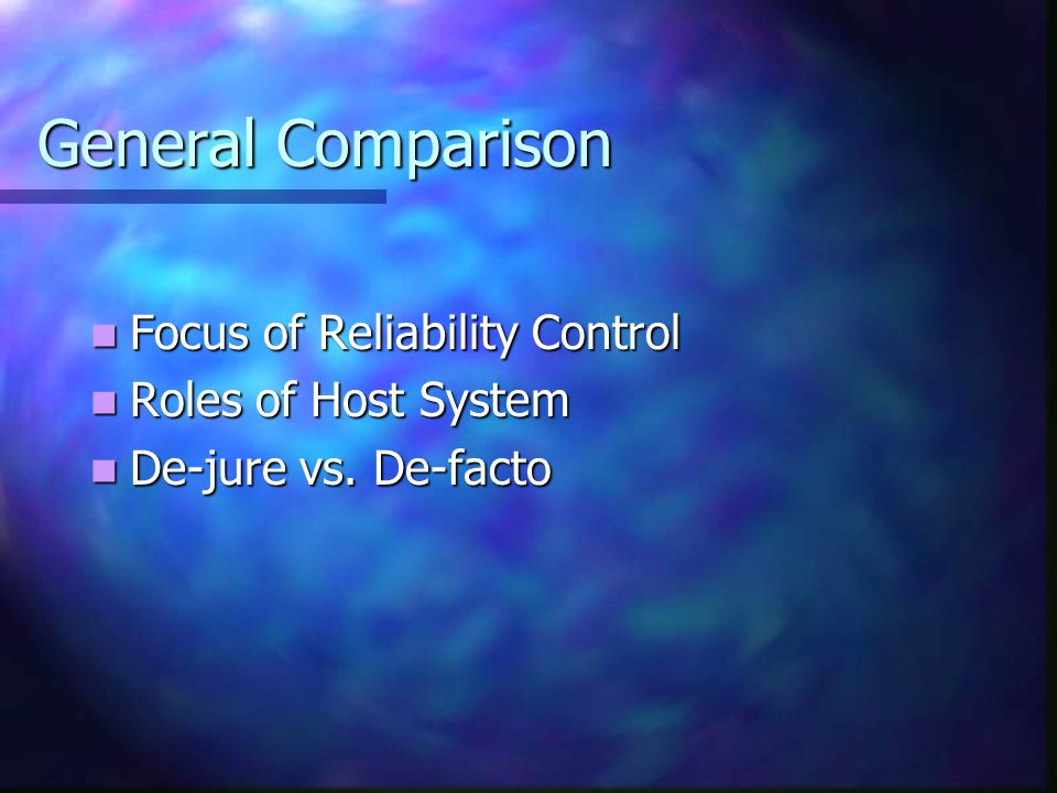 General Comparison Focus of Reliability Control Roles of Host System