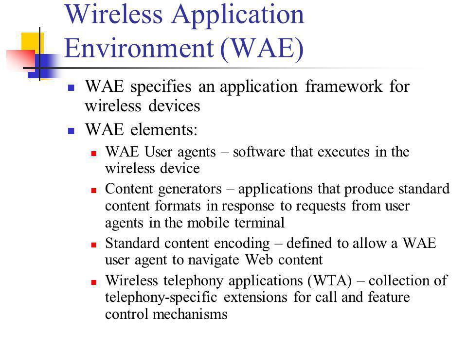 Wireless Application Environment (WAE)