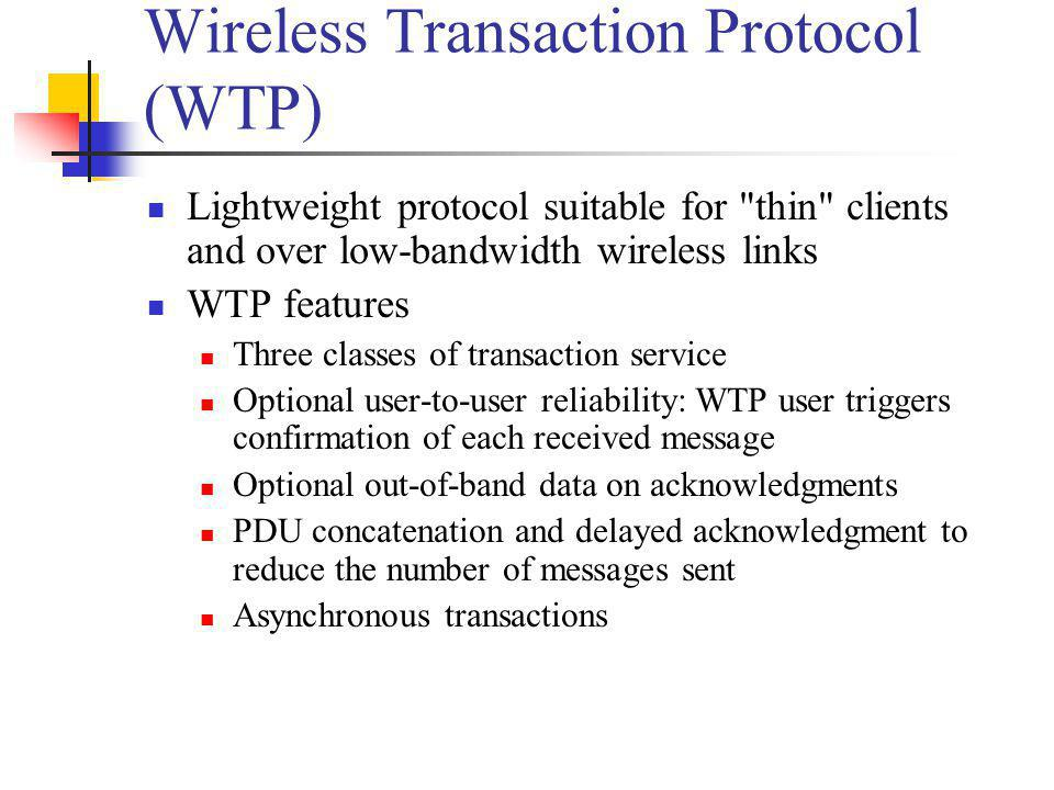 Wireless Transaction Protocol (WTP)