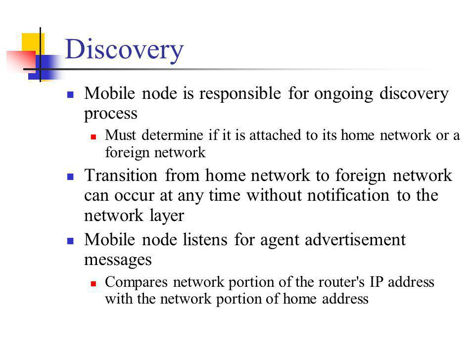 Discovery Mobile node is responsible for ongoing discovery process