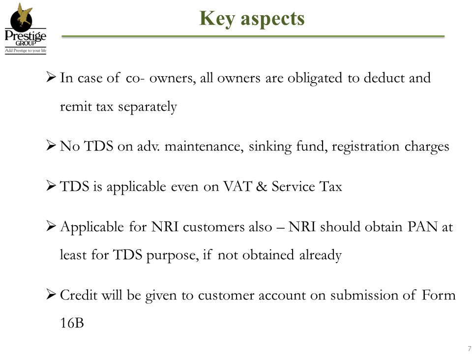 Key aspects In case of co- owners, all owners are obligated to deduct and remit tax separately.