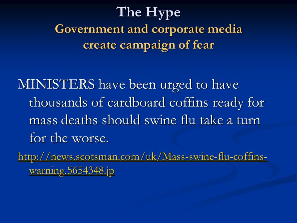 The Hype Government and corporate media create campaign of fear
