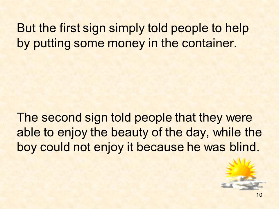 But the first sign simply told people to help by putting some money in the container.