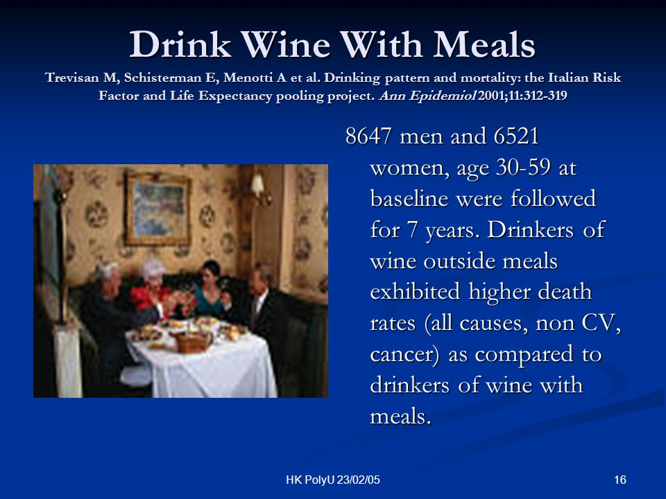 Drink Wine With Meals Trevisan M, Schisterman E, Menotti A et al