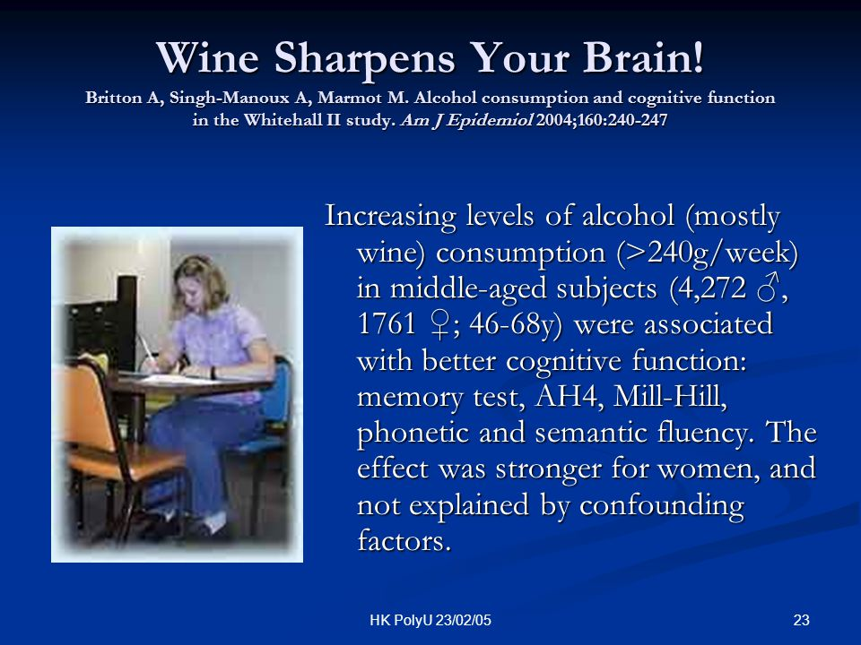 Wine Sharpens Your Brain. Britton A, Singh-Manoux A, Marmot M