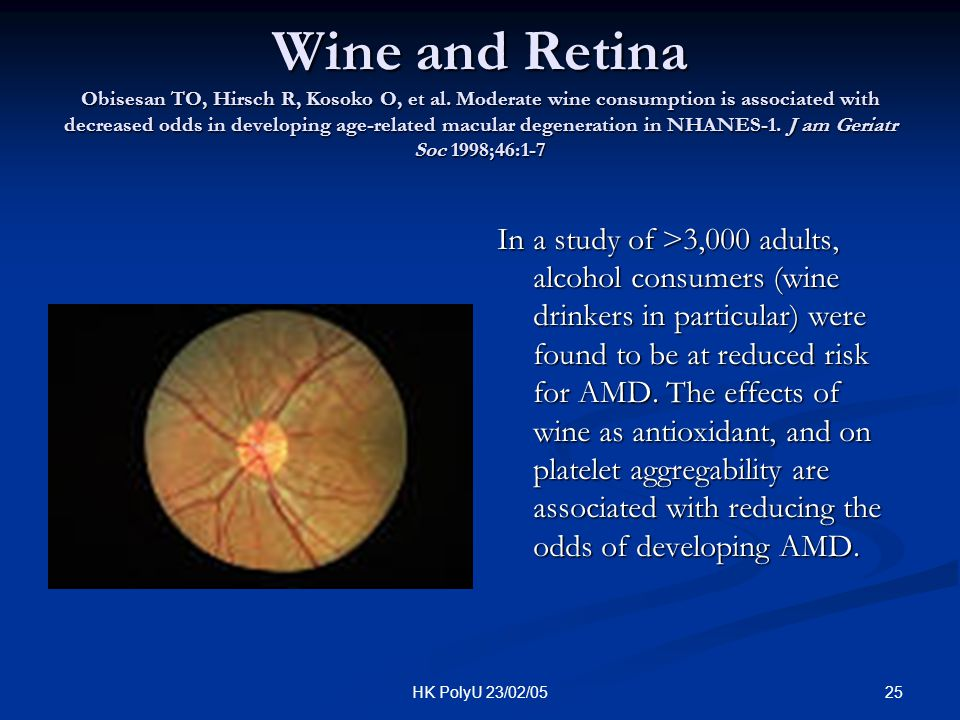Wine and Retina Obisesan TO, Hirsch R, Kosoko O, et al
