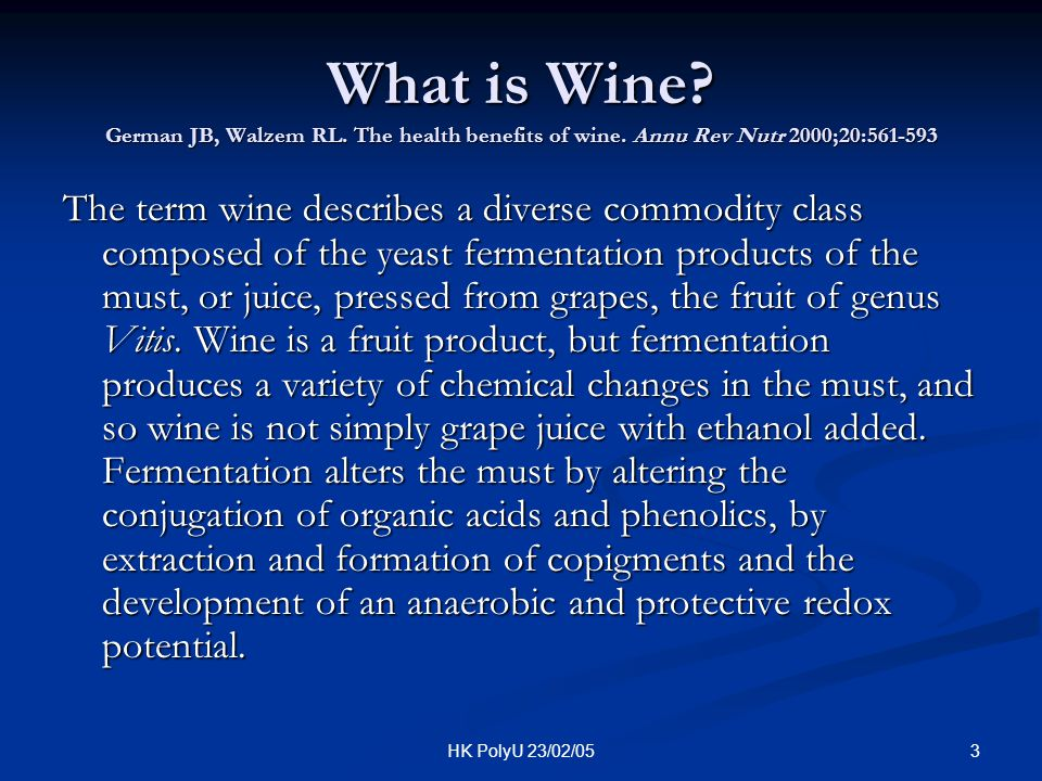 What is Wine. German JB, Walzem RL. The health benefits of wine