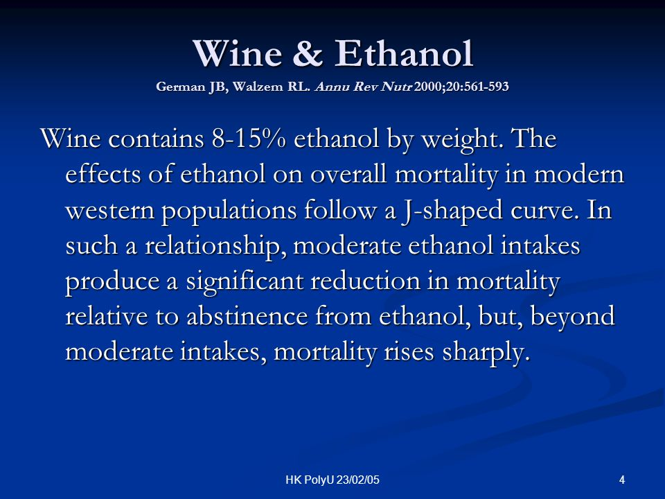 Wine & Ethanol German JB, Walzem RL. Annu Rev Nutr 2000;20:561-593