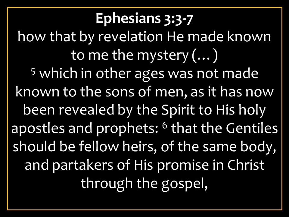 how that by revelation He made known to me the mystery (…)