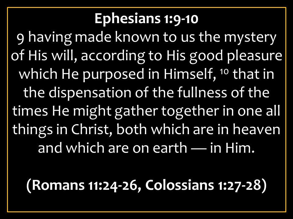 (Romans 11:24-26, Colossians 1:27-28)